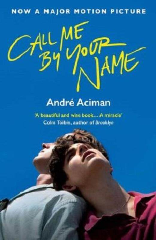 Call me by your name - Andre Aciman (Movie Tie-In Novel) Malaysia