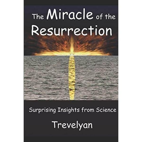The Miracle Resurrection: Surprising ข้อมูลเชิงลึกจากวิทยาศาสตร์ - Intl.
