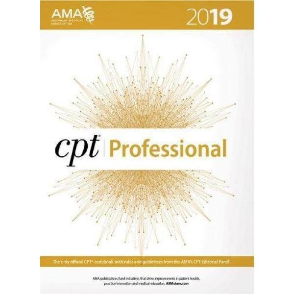 CPT Professional Edition — 2019 (CPT / Current Procedural Terminology (Professional Edition))