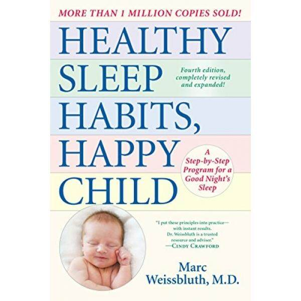 Healthy Sleep Habits, Happy Child, 4th Edition: A Step-by-Step Program for a Good Nights Sleep