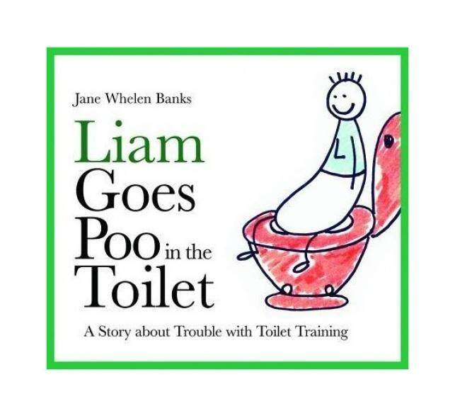Liam Goes Poo in the Toilet: A Story About Trouble with Toilet Training - intl