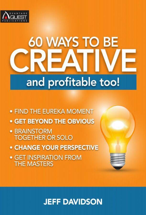 60 Ways To Be Creative and profitable too !