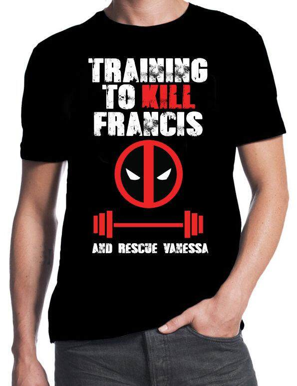 Deadpool Training To Kill Francis Save Vanessa Gym Weights Workout T-Shirt Fashion O Neck