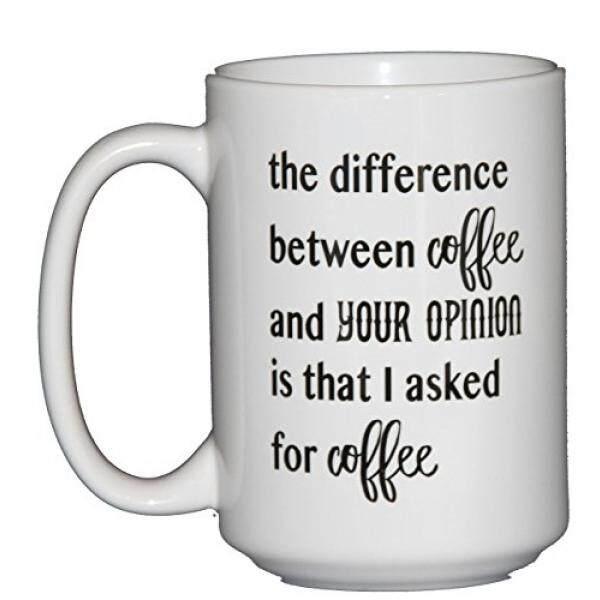 Cangkir & Mug Perbedaan Antara Kopi dan Pendapat Anda Adalah Bahwa Aku Minta Kopi-Lucu Coffee Mug Humor -Intl