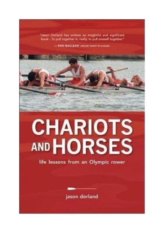 Chariots and Horses: Life Lessons from an Olympic Rower - intl