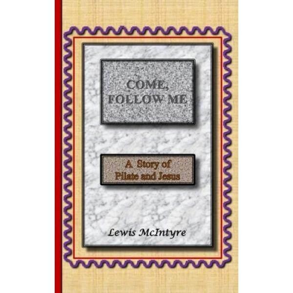 Come, ติดตาม Me: A Story Of Pilate และพระเยซู - Intl.