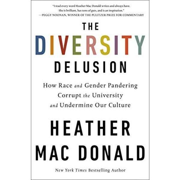 Keragaman Khayalan: Bagaimana Ras dan Jenis Kelamin Pander Korup Universitas dan Merusak Budaya Kami