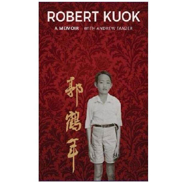Robert Kuok : A Memoir  ISBN : 9789814189736 Author by Tanzer, Andrew (MPH)