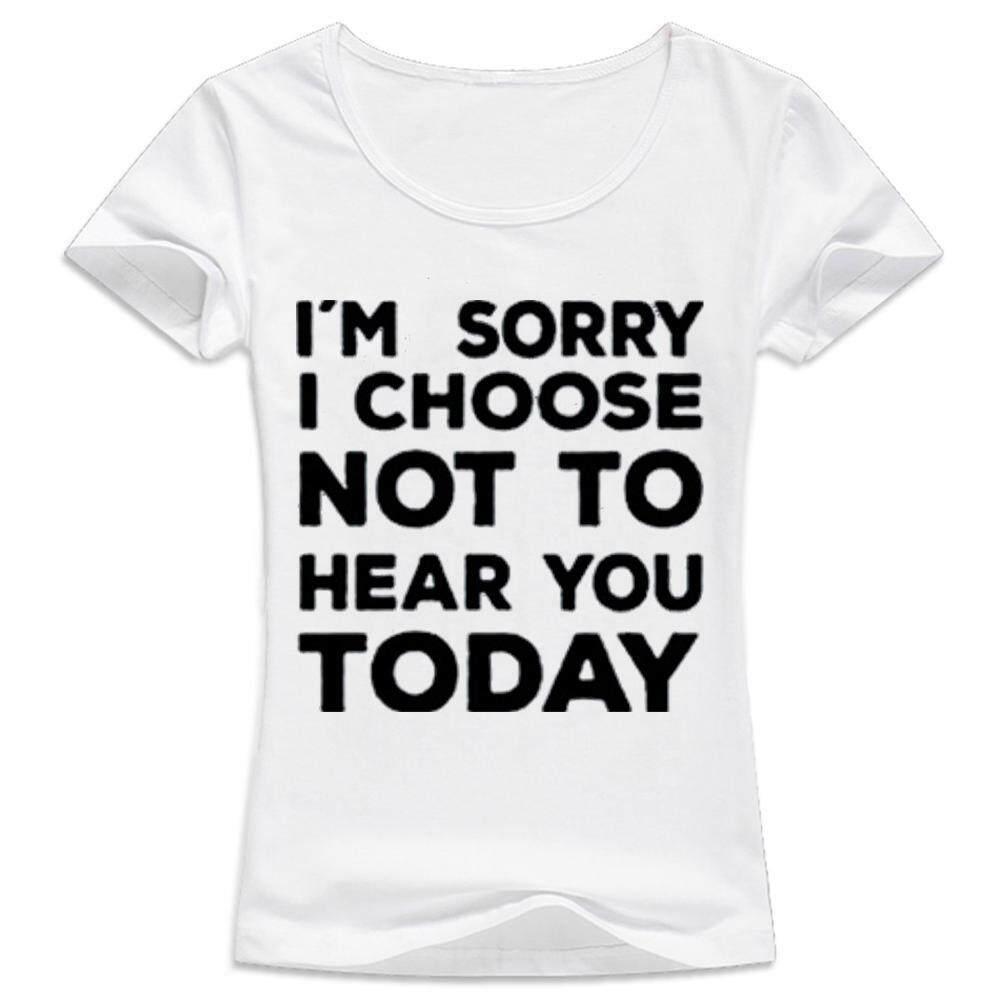 Wanita Kaus Kasual Lengan Pendek T Shirt Tshirt Kemeja Aku Minta Maaf Aku Memilih untuk Tidak Mendengar Anda Hari Ini Tumblr Harajuku punk Hipster Street Huruf Wanita