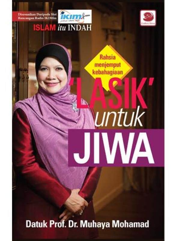 BUKU LASIK Untuk Jiwa – Datuk Prof. Dr. Muhaya Mohamad Malaysia