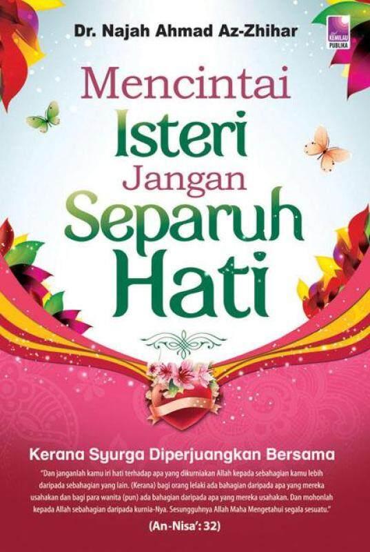 Mencintai Isteri Jangan Separuh Hati Malaysia