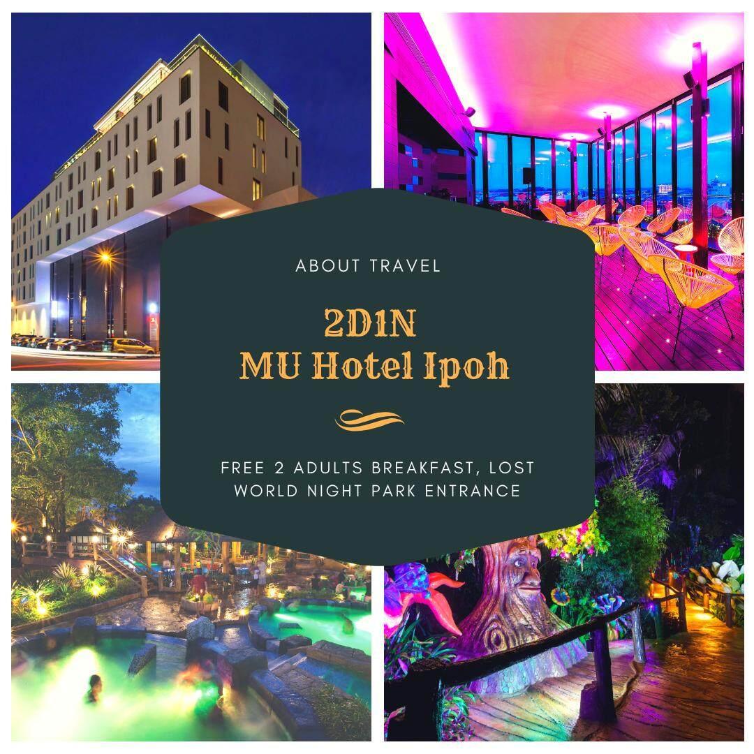 [Hotel Stay/Package] 2D1N MU Hotel FREE 2 Adults Breakfast + Sunway Lost World Tambun Night Park (Ipoh)