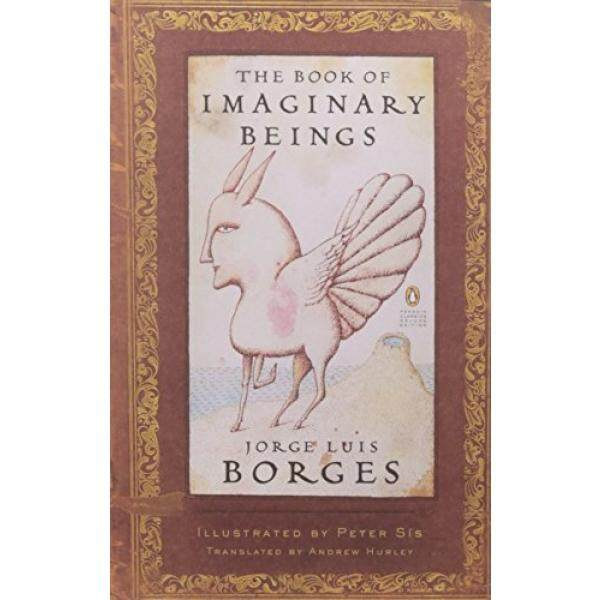 Penguin Books The Book of Imaginary Beings (Penguin Classics Deluxe Edition) - intl
