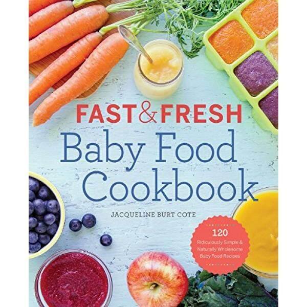 Cote Jacqueline Burt Cepat & Segar Bayi Buku Resep Makanan: 120 Sangat Sederhana dan Secara Alami Sehat Bayi Resep Makanan-Intl