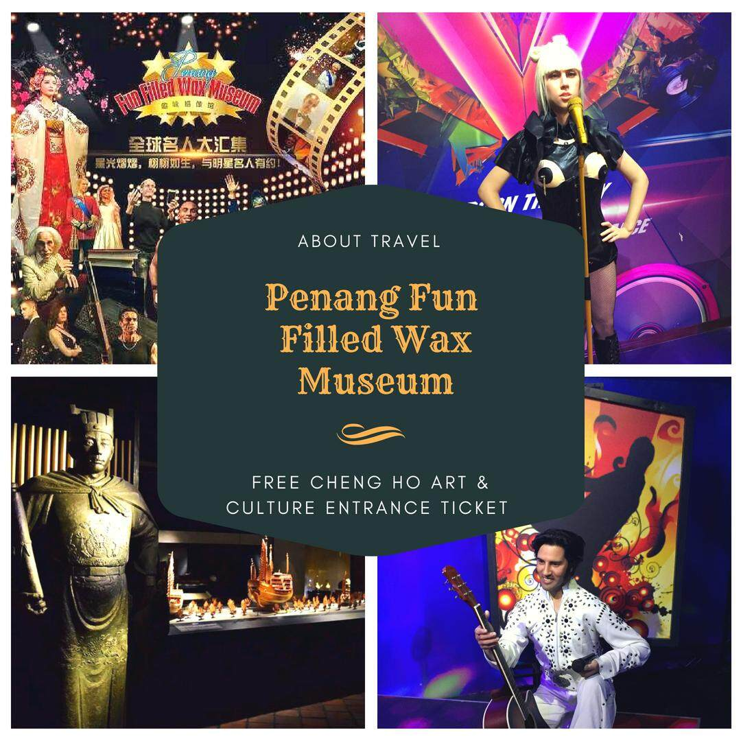 Penang: Fun Filled Wax Museum Entrance (FREE Cheng Ho Art Entrance Ticket) - Child