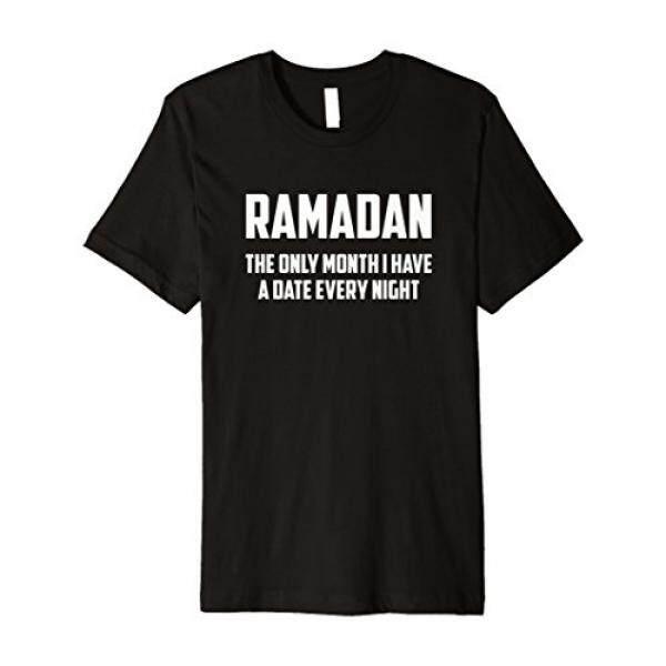 Ramadan เท่านั้นเดือน I Get A วันที่คำคมอิสลาม T เสื้อ - Intl.