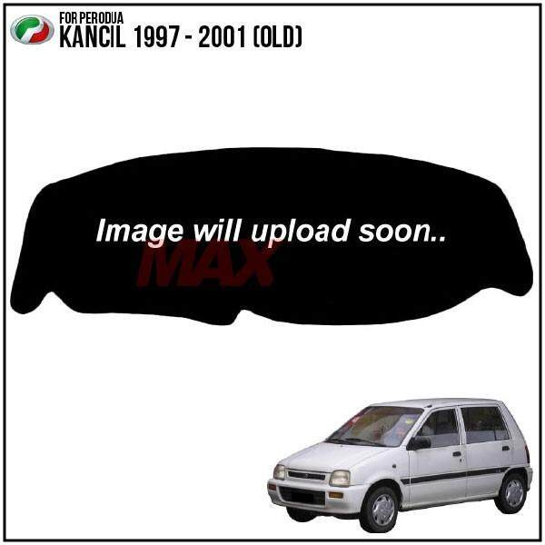 PERODUA KANCIL OLD 1997 - 2001 DAD GARSON VIP Custom Made Non Slip Dashboard Cover Mat