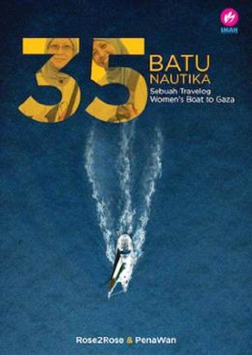 35 Batu Nautika: Sebuah Travelog Women's Boat to Gaza Author By : Rose2rose , Penawan  ISBN: 9789832423362