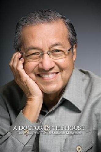 A Doctor in the House: The Memoirs of Tun Dr Mahathir Mohamad Author by : Tun Dr Mahathir Mohamad (HARDCOVER)  ISBN : 9789675997228