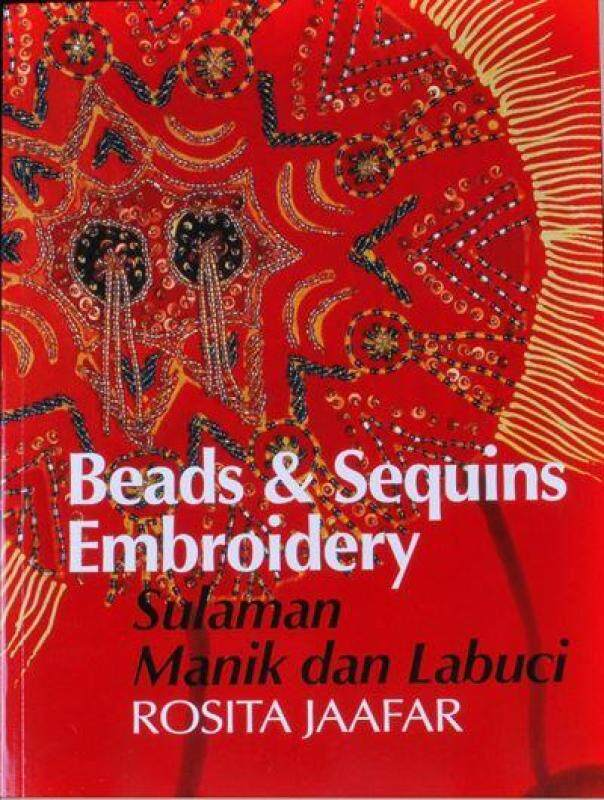 [ BOOKS ] SULAMAN MANIK LABUCI/ BEADS AND SEQUINS EMBROIDERY - BEST SELLING BOOK By RJPOLA Malaysia