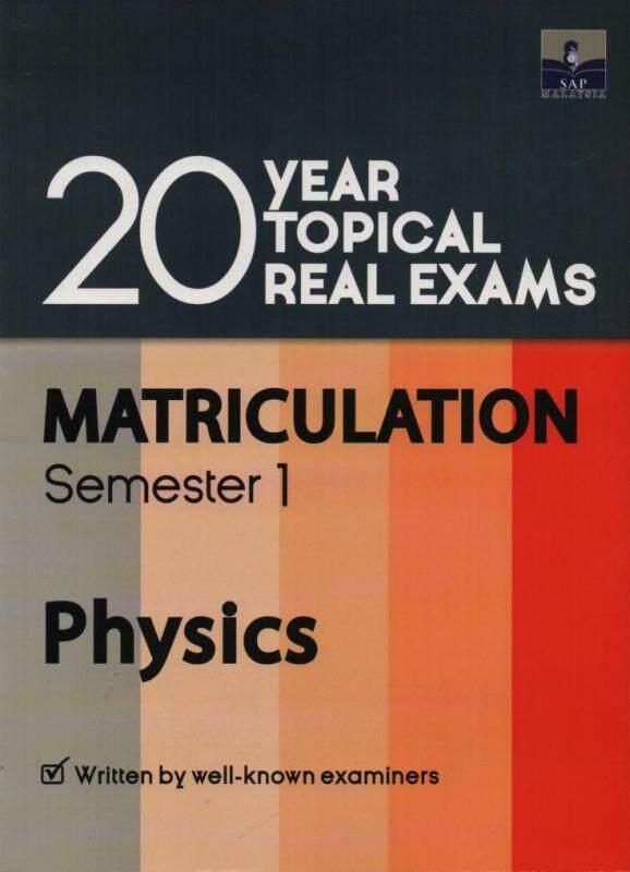 SAP 20 Year Topical Real Exams Matriculation Semester Physics Malaysia