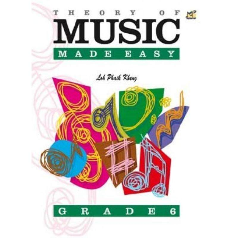 Theory of Music Made Easy Grade 6 by Loh Phaik Kheng Malaysia