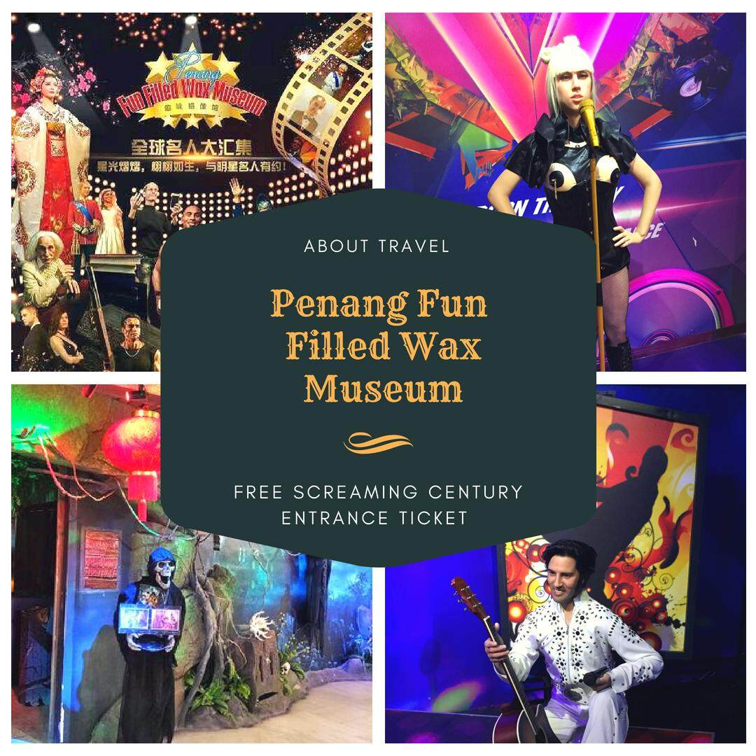 Penang: Fun Filled Wax Museum Entrance (FREE Screaming Century Entrance Ticket) - Adult