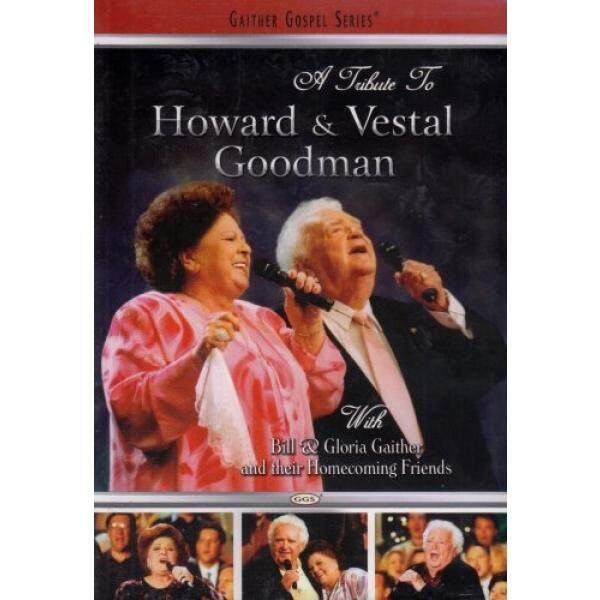 A Tribute to Howard and Vestal Goodman - With Bill & Gloria Gaither and Their Homecoming Friends - intl