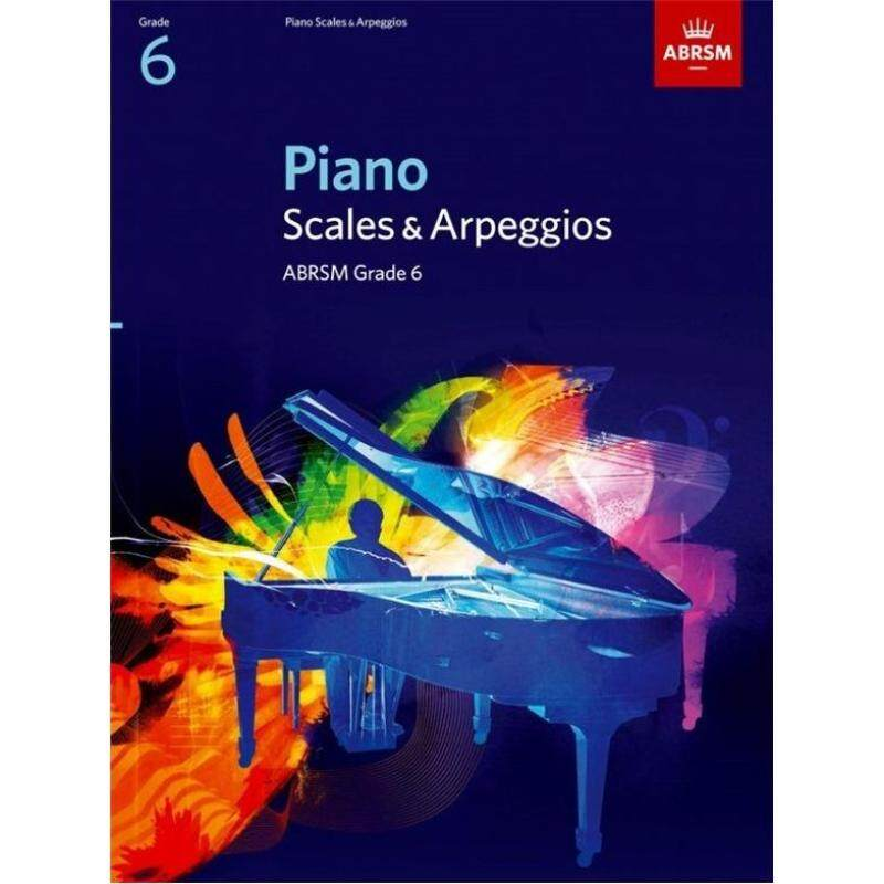 ABRSM PIANO SCALES AND ARPEGGIOS: FROM 2009 (GRADE 6) Malaysia