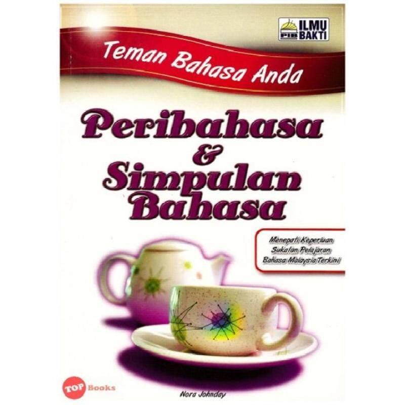 ILMU BAKTI Teman Bahasa Anda Peribahasa & Simpulan Bahasa Malaysia