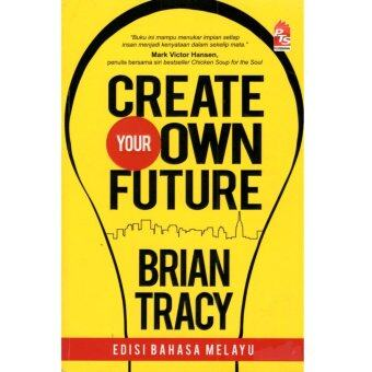 "Harga Buku : Edisi B/M Create Your Own Future "" Brian Tracy "" ( PTS )"