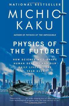 Harga Physics of the Future: How Science Will Shape Human Destiny and Our Daily Lives by the Year 2100