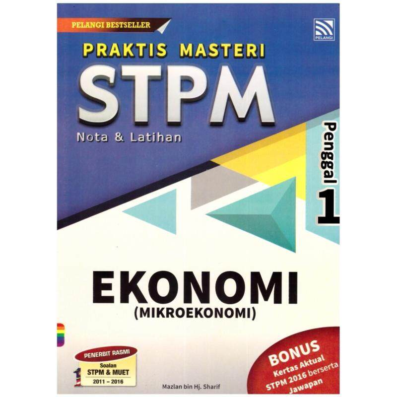 Praktis Masteri STPM Nota & Latihan Ekonomi (Mikroekonomi) Penggal 1 Malaysia