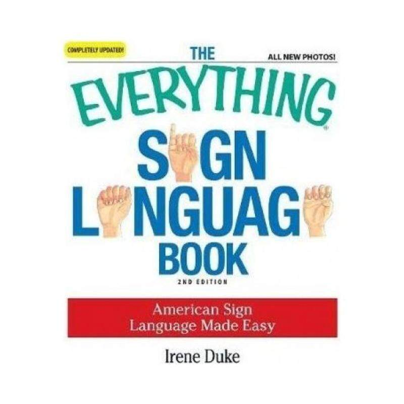 The Everything Sign Language Book: American Sign Language Made Easy (Everything (Language & Writing)) Malaysia