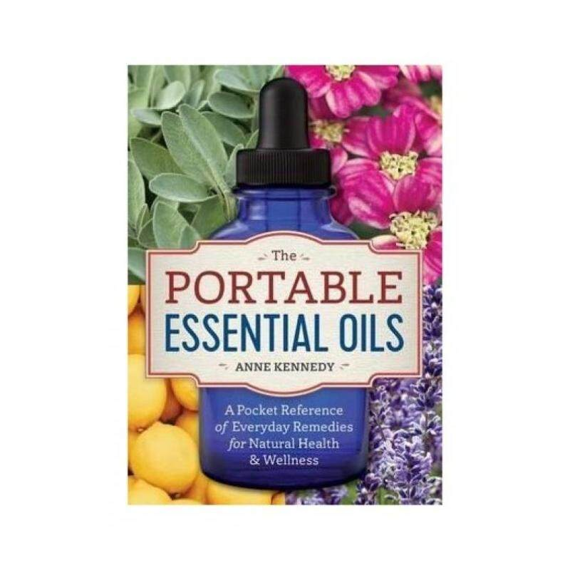 The Portable Essential Oils: A Pocket Reference of Everyday Remedies for Natural Health & Wellness Malaysia