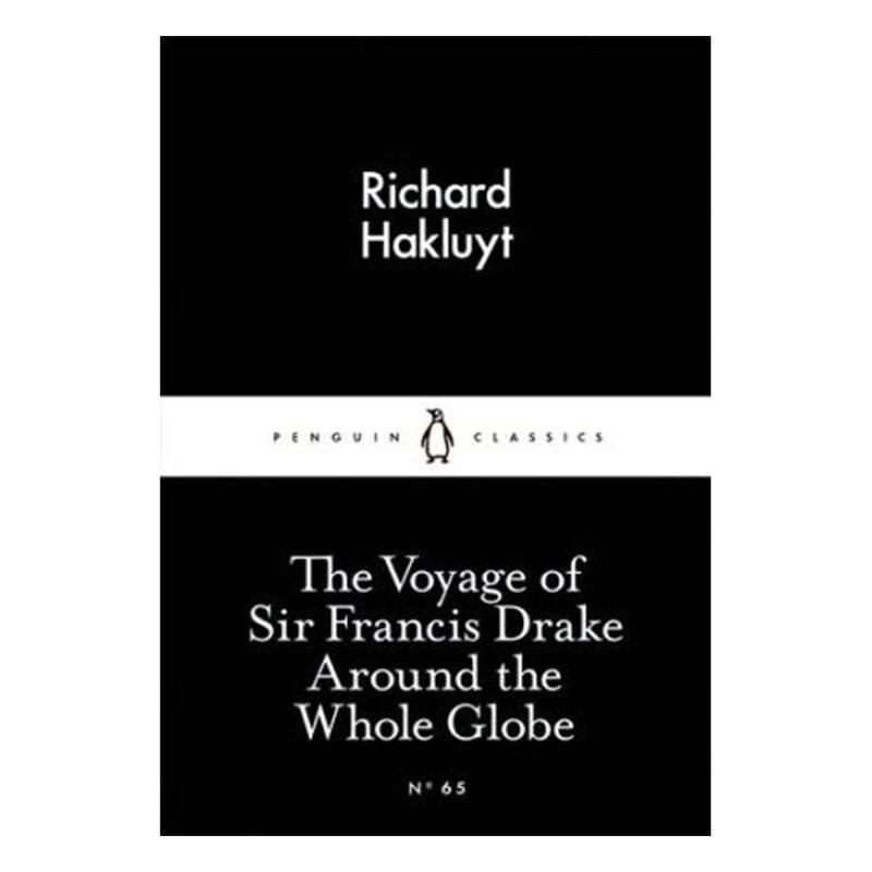 Voyage Of Sir Francis Drake Around The Whole Globe Malaysia