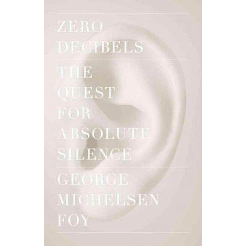 Zero Decibels : The Quest for Absolute Silence Malaysia