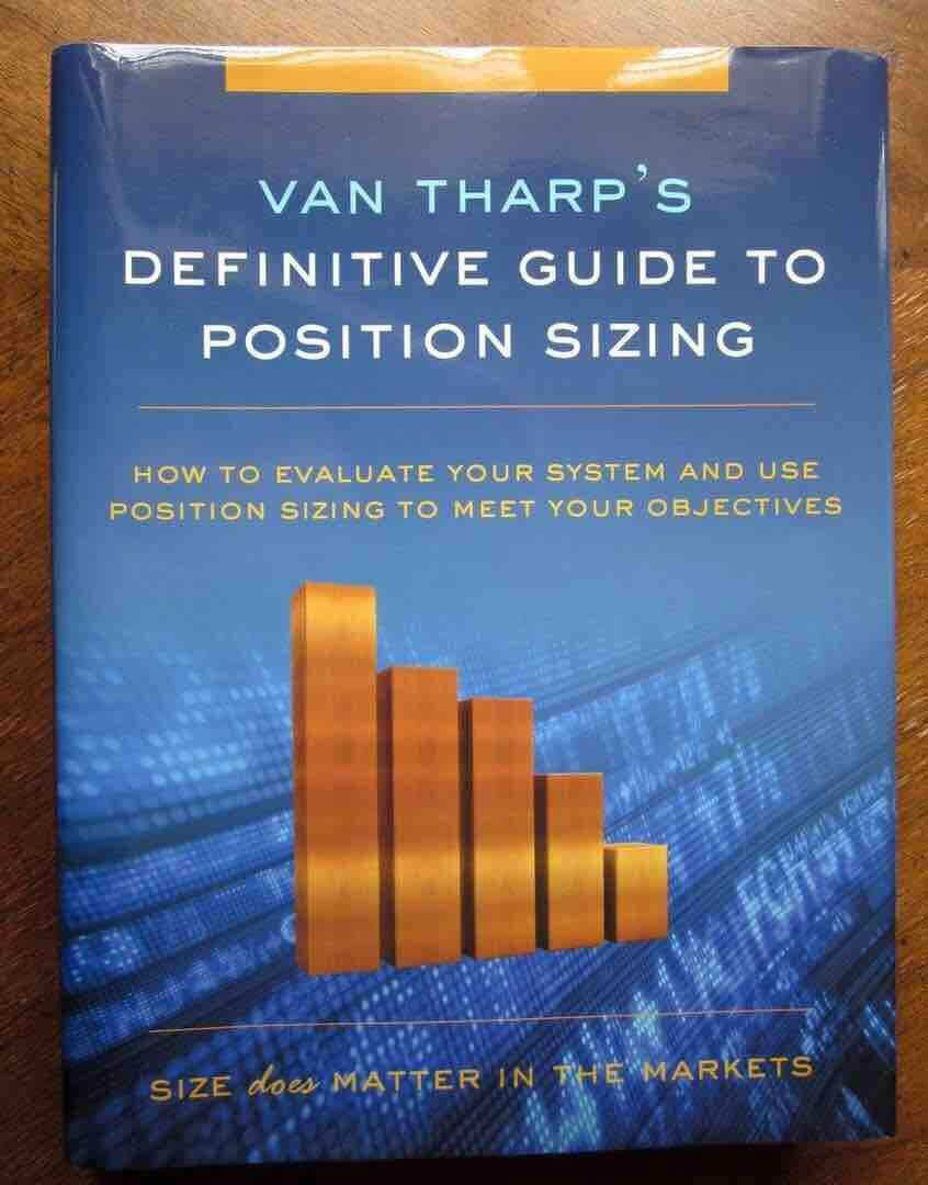 The Definitive Guide to Position Sizing: How to Evaluate Your System and Use Position eBook by Van K. Tharp