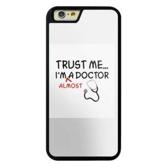 Harga Phone case for iPhone 5/5s/SE Trust Me I'm Almost A Doctor cover for Apple iPhone SE