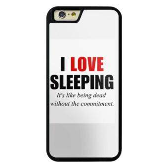 Harga Phone case for iPhone 6Plus/6sPlus I love sleeping...it's like being dead without the commitment cover for Apple iPhone 6 Plus / 6s Plus