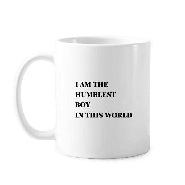 I Am The Humblest Boy Classic Mug White Pottery Ceramic Cup With Handle 350ml Gift