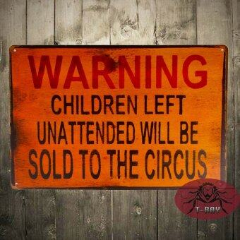 Harga T-ray TIN SIGN Warning Children Circus Metal Decor Art Kitchen Store Ranch Bar