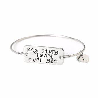 Fancyqube Letter My Story isn't Over Yet Bangle Bracelet 2016Spring Summer Hot Sale Inspirational jewelry Gold/ Silver platedSilver