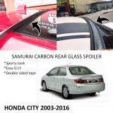 Broz Honda City 2003-2016 Samurai Carbon Rear Top Windscreen OEM Glass Spoiler (3.5cm)