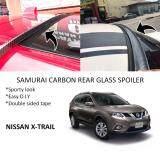 Broz Nissan X-Trail Old / 2015 Samurai Carbon Rear Top Windscreen OEM Glass Spoiler (4.5cm)