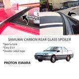 Broz Proton Iswara Samurai Carbon Rear Top Windscreen OEM Glass Spoiler (4.5cm)