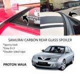Broz Proton Waja Samurai Carbon Rear Top Windscreen OEM Glass Spoiler (4.5cm)