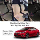 Toyota Altis 2003-2016 High Quality Micro Fibre Anti Slip Grip Seat Mat (Black)