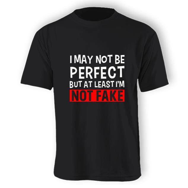 I May Not Be Perfect But At Least I\'m Not Fake