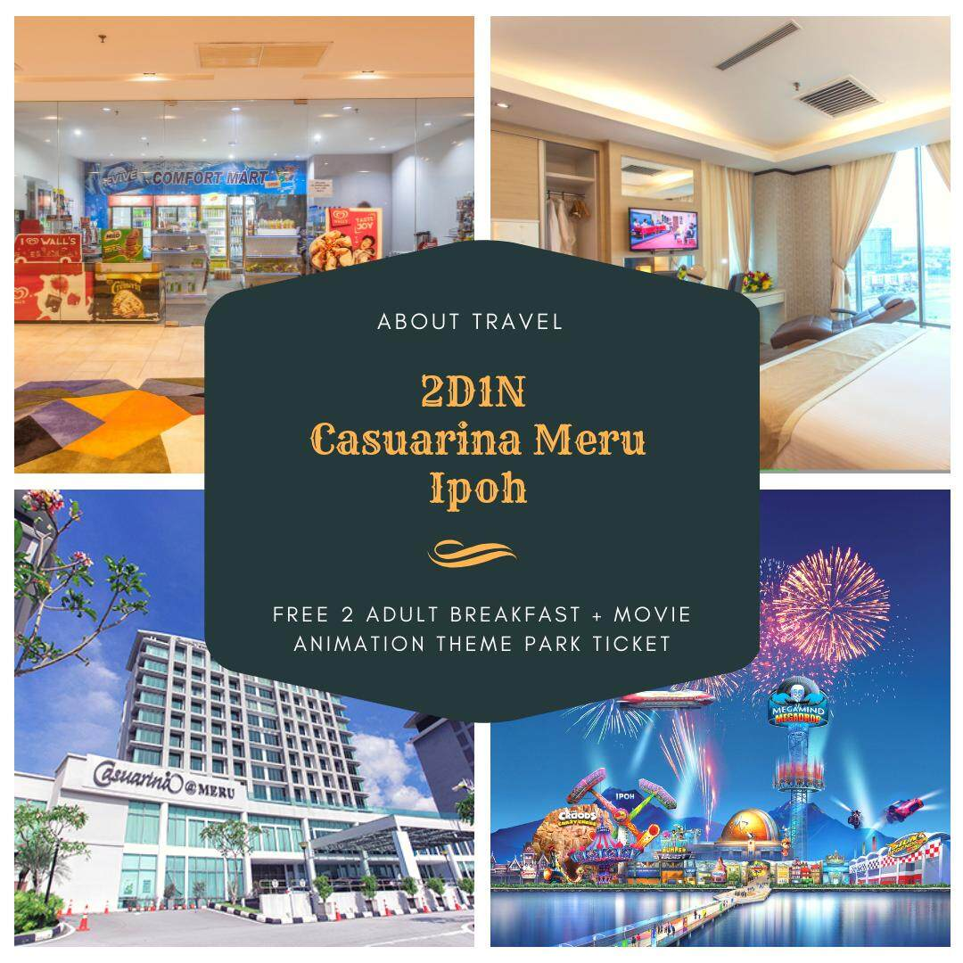 [Hotel Stay/Package] 2D1N Casuarina Meru FREE Breakfast + Movie Animation Park Entrance Ticket (Ipoh) Travel Period: Fri & Sat